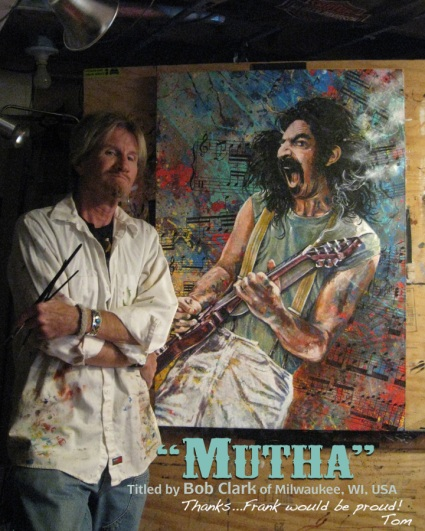 "Frank Zappa ""Mutha"", Painted by Tom Noll, Titled by Bob Clark"